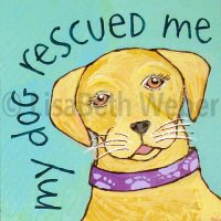 my_dog_rescued_me_pin©LisaBethWeber