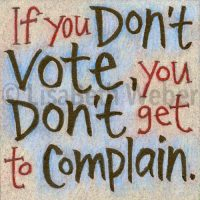 don't_vote_don't_complain_pin©LisaBethWeber