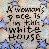 A_Womans_Place_is_in_the_White_House_pin©LisaBethWeber