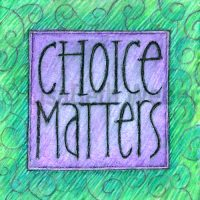 choice_matters_pin©LisaBethWeber