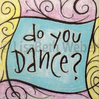 do_you_dance_pin©LisaBethWeber