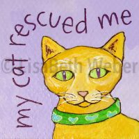 my_cat_rescued_me_pin©LisaBethWeber