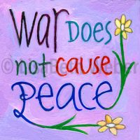 war_does_not_cause_peace_pin©LisaBethWeber