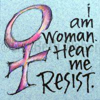 i_am_woman_hear_me_resist_pin©LisaBethWeber